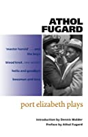 Port Elizabeth Plays by Athol Fugard(2000-04-27)