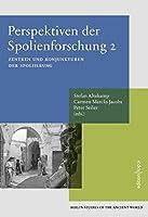 Perspektiven der Spolienforschung 2: Zentren und Konjunkturen der Spoliierung - Berlin Studies of the AncientWorld 40