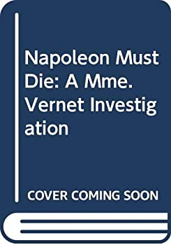 Napoleon Must Die 0380765411 Book Cover