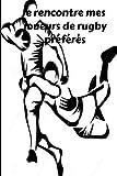 Je rencontre mes joueurs de rugby préférés: Carnet d'autographes de joueurs de rugby, Carnet de rugby, livre de sports , Journal d'idoles
