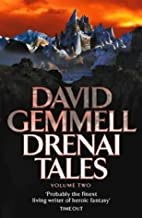 "Drenai Tales: "" Quest for Lost Heroes "" , "" Waylander II - In the Realm of the Wolf "" , "" The First Chronicles of Druss th..."