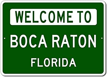 Boca Raton Florida - Welcome to US City State Sign - Metal Street Sign Man Cave Wall Decor Personalized Gift Idea US City Welcome Sign Made in USA - 10x14 inches