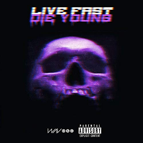 Live Fast Die Young [Explicit]