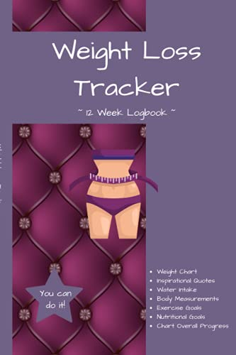 """Compare Textbook Prices for Weight Loss Tracker: 12 Week Logbook, Weight Chart, Measurements Chart, Inspirational Quotes, Weekly Notes Section, 24 pages, 6""""x9""""  ISBN 9798542481364 by Gochenour, Ashley"""