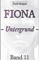 Fiona - Untergrund: Die Kristallwelten-Saga 11