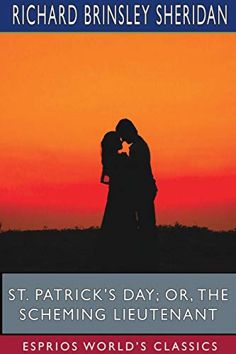 St. Patrick's Day; or, The Scheming Lieutenant (Esprios Classics)