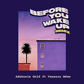 Before You Wake Up (Remix) [feat. Vanessa Mdee]