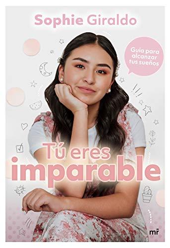 Tú eres imparable: Guía para sobrevivir la adolescencia (Spanish Edition)
