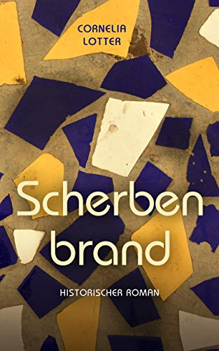 Scherbenbrand - Historischer Roman