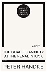 Books Set In Austria: The Goalie's Anxiety at the Penalty Kick by Peter Handke. Visit www.taleway.com to find books from around the world. austria books, austrian books, austria novels, austrian literature, best books set in austria, popular books set in austria, books about austria, books about austrian culture, austria reading challenge, austria reading list, vienna books, austrian books to read, books to read before going to austria, novels set in austria, books to read about austria, famous austrian authors, austria packing list, books for austria, austria travel, austrian history, austria travel books