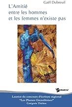 L'Amitié entre les hommes et les femmes n'existe pas (French Edition)