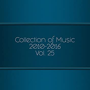 Collection Of Music 2010-2016, Vol. 25