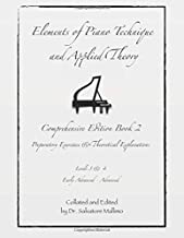 Elements of Piano Technique and Applied Theory Comprehensive Edition Book 2: Preparatory Exercises and Theoretical Explanations Levels 3 and 4