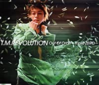 Out of Orbit: Triple Zero by Tm Revolution