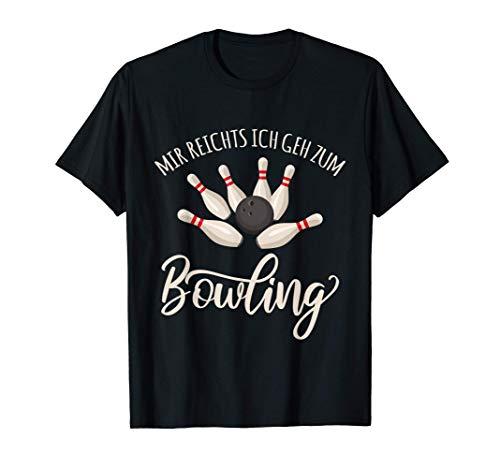 Mir reichts ich geh zum Bowling | Bowlingkugel | Bowlingpin T-Shirt