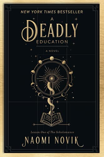 Compare Textbook Prices for A Deadly Education: A Novel The Scholomance  ISBN 9780593128503 by Novik, Naomi