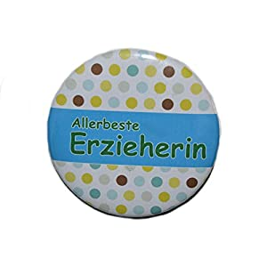 Allerbeste Erzieherin- Varianten: Button 50mm Kühlschrankmagnet 50mm Flaschenöffner 59mm Taschenspiegel 59mm