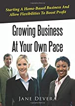 Growing Business At Your Own Pace: Starting A Home-Based Business And Allow Flexibilities To Boost Profit