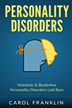 Personality Disorders: Histrionic & Borderline - Personality Disorders - Laid Bare