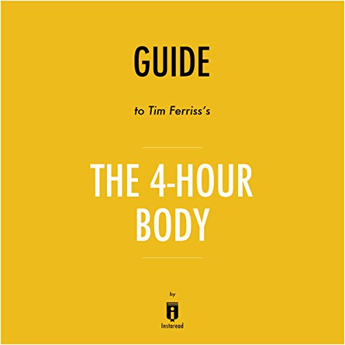 Summary of 'The 4-Hour Body' by Timothy Ferriss | Includes Analysis audiobook cover art