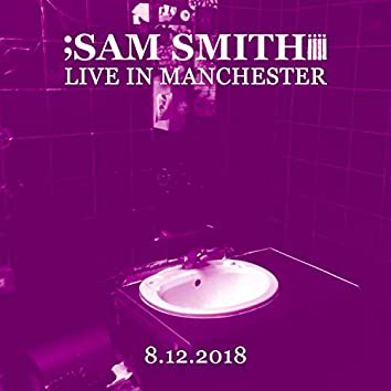 Live in Manchester, 8/12/2018