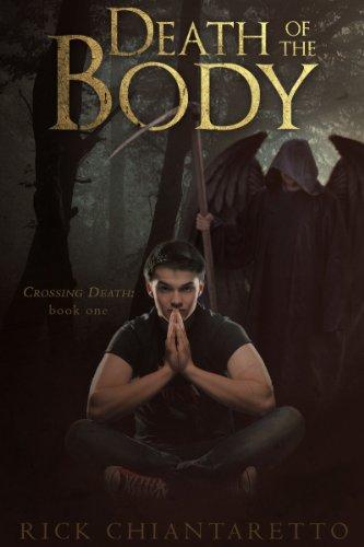 Book: Death of the Body (Crossing Death) by Rick Chiantaretto