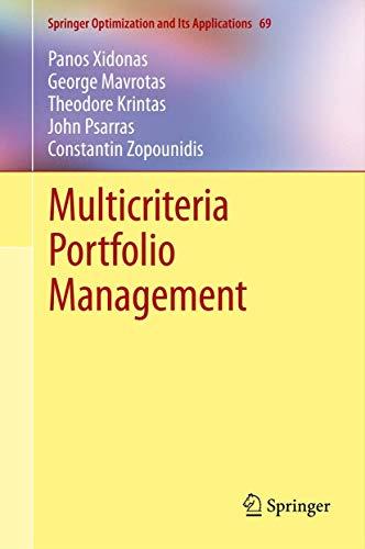 Multicriteria Portfolio Management (Springer Optimization and Its Applications, 69, Band 69)