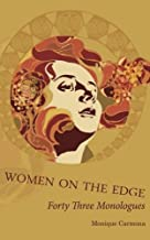 Women On The Edge: Forty Three Monologues (Volume 1)