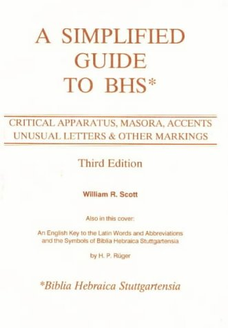 A Simplified Guide to BHS: Critical Apparatus, Masora, Accents, Unusual Letters & Other Markings (English, Hebrew, Arabic and Latin Edition)