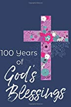 100 Years of God's Blessings: 100th Birthday - Positivity, Prayer and Gratitude Journal Notebook Diary - Positive Christian Mindset for Girls, Teens & Women - With Mandala Coloring Pages