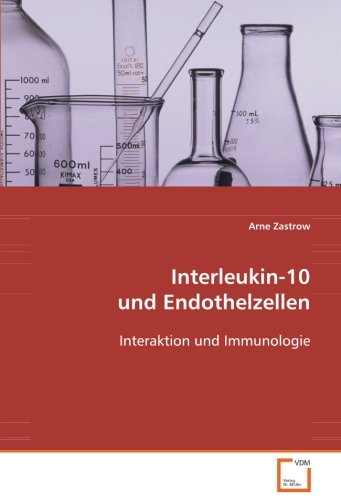 Interleukin-10 und Endothelzellen: Interaktion und Immunologie