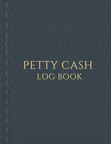 Petty Cash Log Book: Simple Petty Cash Book for Tracking Cash Box Funds & Receipt Book