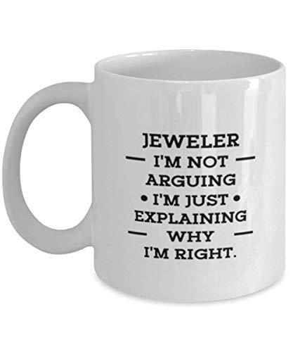 N\A Taza Joyero, Joyero. No Estoy Discutiendo, Taza de café Divertida para joyero, Idea sarcástica para compañeros de Trabajo Hombres Mujeres