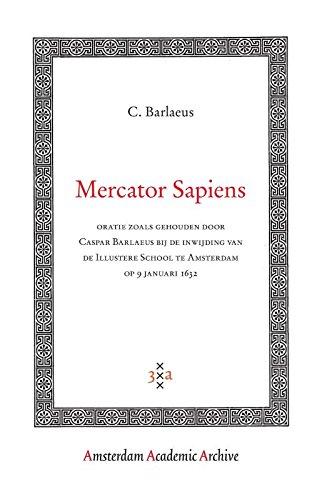 Mercator Sapiens: oratie gehouden by de inwijding van de Illustere school te Amsterdam op 9 januari 1632