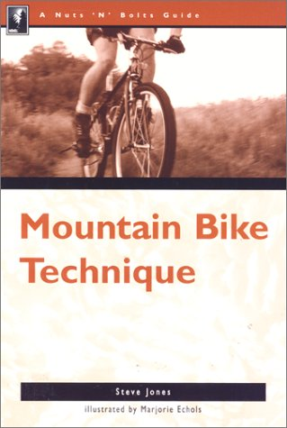 To Mountain Bike Technique (Nuts 'n Bolts Guide)