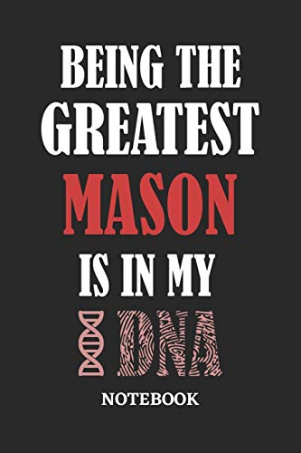 Being the Greatest Mason is in my DNA Notebook: 6x9 inches - 110 graph paper, quad ruled, squared, grid paper pages • Greatest Passionate Office Job Journal Utility • Gift, Present Idea