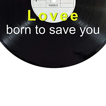 Born to Save You