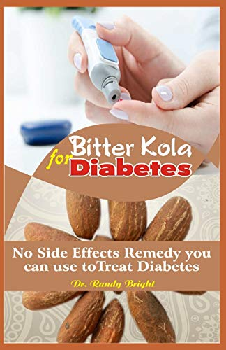 Bitter Kola for Diabetes: The Alternative No Side effects Remedy you can use to Treat Diabetes