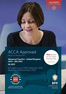 ACCA P6 Advanced Taxation FA2017: Practice and Revision Kit