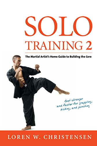 Solo Training 2: The Martial Artist\'s Guide to Building the Core (English Edition)