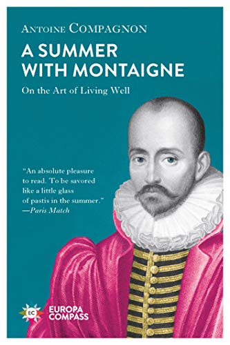 Image of A Summer with Montaigne: On the Art of Living Well