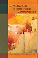 The Positive Side of Interpersonal Communication (Language As Social Action)
