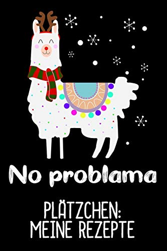 """Plätzchen: Meine Rezepte: Plätzchen Weihnachten zum eintragen in dein No Problama Buch/ DIN A5 - 6x9\"""" - 120 Seiten mit Rezeptvorlagen / Lustiges Lama im Rentierkostüm auf Plätzchen Suche"""