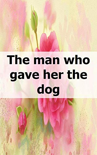 The man who gave her the dog (Afrikaans Edition)