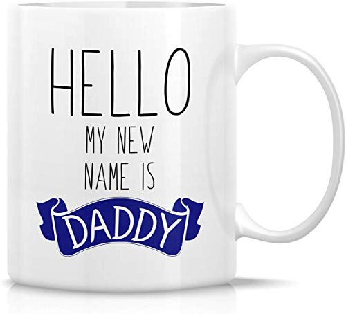 Funny Mug - Hello My New Name is Daddy Ceramic Coffee Mugs - Funny, Sarcasm, Sarcastic, Motivational, Inspirational Birthday Gifts for Dad, Papa, Father, Friends
