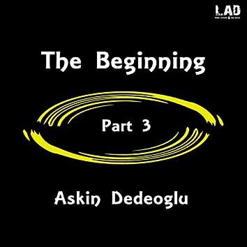 The Beginning, Pt. 3