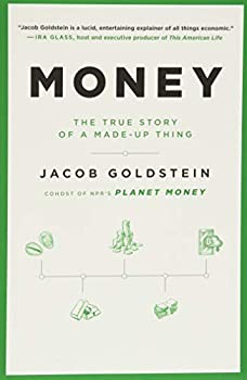 Money  The True Story of a Made-Up Thing