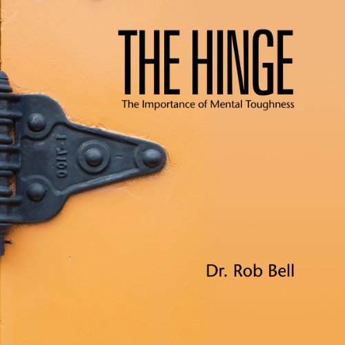 The Hinge     The Importance of Mental Toughness              Auteur(s):                                                                                                                                 Dr. Rob Bell                               Narrateur(s):                                                                                                                                 Dr. Rob Bell                      Durée: 2 h et 58 min     Pas de évaluations     Au global 0,0