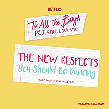 """You Should Be Dancing (From The Netflix Film """"To All The Boys: P.S. I Still Love You"""")"""