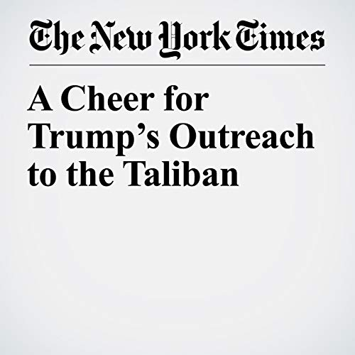 A Cheer for Trump's Outreach to the Taliban copertina